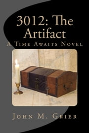 3012: The Artifact ebook by John M Grier