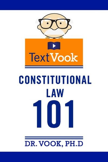 Constitutional Law 101: The TextVook ebook by Dr. Vook Ph.D
