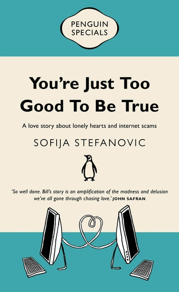 You're Just Too Good to Be True - Penguin Special ebook by Sofija Stefanovic