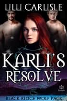 Karli's Resolve ebook by Lilli Carlisle