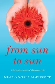 From Sun to Sun ebook by Nina Angela McKissock
