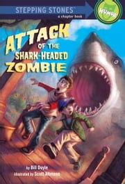 Attack of the Shark-Headed Zombie ebook by Bill Doyle,Scott Altman