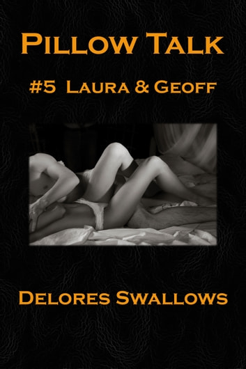 Pillow talk 5 laura geoff ebook by delores swallows pillow talk 5 laura geoff ebook by delores swallows fandeluxe Choice Image
