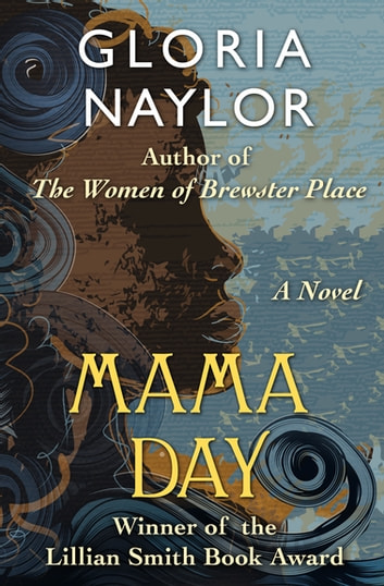 Mama Day - A Novel ebook by Gloria Naylor