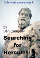 Searching for Hercules ebook by Ben Campbell