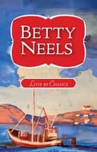 Love By Chance ebook by Betty Neels