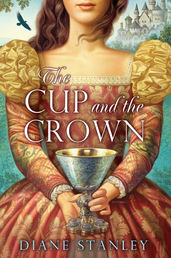 The Cup and the Crown ebook by Diane Stanley