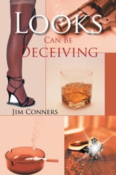 Looks Can Be Deceiving ebook by Jim Conners
