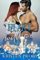 Flirt With Me - A With Me In Seattle Novel ebook by