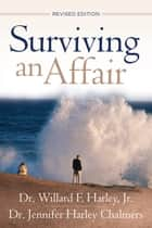 Surviving an Affair ebook by Willard F. Jr. Harley, Jennifer Harley Chalmers