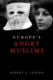 Europe's Angry Muslims - The Revolt of The Second Generation ebook by Robert Leiken