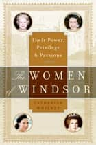 The Women of Windsor ebook by Catherine Whitney