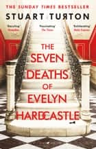 The Seven Deaths of Evelyn Hardcastle - Winner of the Costa First Novel Award 2018 電子書 by Stuart Turton