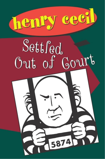 Settled Out Of Court ebook by Henry Cecil