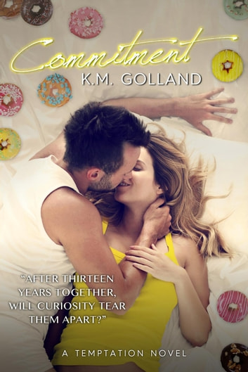 Commitment - Temptation Series, #5 ebook by K.M. Golland
