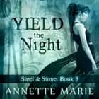 Yield the Night audiobook by