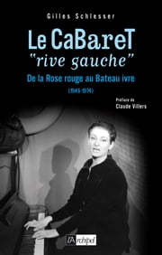 Le cabaret «rive gauche» ebook by Gilles Schlesser