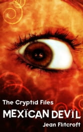 The Cryptid Files: Mexican Devil ebook by Jean Flitcroft