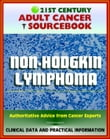 21st Century Adult Cancer Sourcebook: Non-Hodgkin Lymphoma (NHL) including Burkitt Lymphoma and Others - Clinical Data for Patients, Families, and Physicians