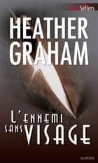 L'ennemi sans visage ebook by Heather Graham