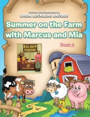 Summer on the Farm with Marcus and Mia - Book 2 ebook by Linda Jacobs