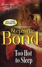 Too Hot to Sleep ebook by Stephanie Bond