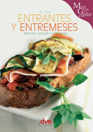 Entrantes y entremeses ebook by Monica Palla