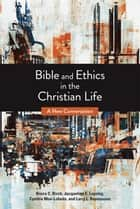 Bible and Ethics in the Christian Life - A New Conversation ebook by Bruce C. Birch, Jacqueline E. Lapsley