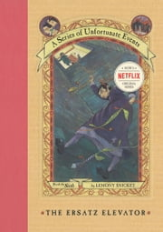 A Series of Unfortunate Events #6: The Ersatz Elevator ebook by Lemony Snicket,Brett Helquist,Michael Kupperman