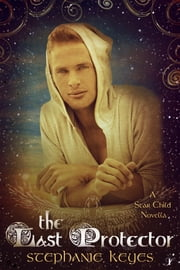 The Last Protector ebook by Stephanie Keyes