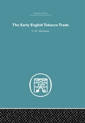 The Early English Tobacco Trade ebook by C.M Macinnes