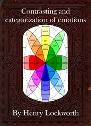 Contrasting and categorization of emotions ebook by Henry Lockworth,Lucy Mcgreggor,John Hawk