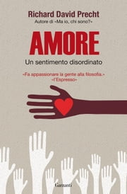 Amore ebook by Richard David Precht,Lucia Ferrantini