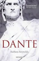 Dante - The Poet, the Thinker, the Man ebook by Barbara Reynolds