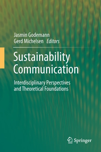 Sustainability Communication - Interdisciplinary Perspectives and Theoretical Foundation ebook by