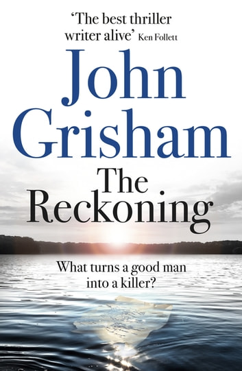 The Reckoning - The Sunday Times Number One Bestseller ebook by John Grisham