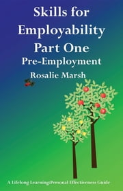 Skills for Employability Part One - Pre-Employment ebook by Rosalie Marsh