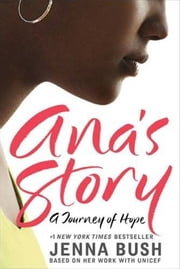 Ana's Story ebook by Mia Baxter,Jenna Bush Hager