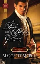 A Dark and Brooding Gentleman ebook by Margaret McPhee