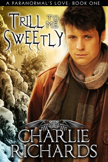 Trill to Me Sweetly - Book 1 ebook by Charlie Richards