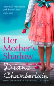Her Mother's Shadow (The Keeper of the Light Trilogy, Book 3) ebook by Diane Chamberlain