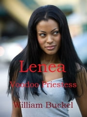 Lenea, Voodoo Priestess ebook by William Buckel