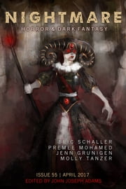 Nightmare Magazine, Issue 55 (April 2017) ebook by John Joseph Adams, Eric Schaller, Premee Mohamed,...