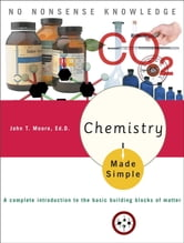 Chemistry Made Simple ebook by John T. Moore, Ed.D.