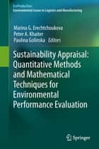 Sustainability Appraisal: Quantitative Methods and Mathematical Techniques for Environmental Performance Evaluation ebook by Marina G Erechtchoukova,Peter A Khaiter,Paulina Golinska