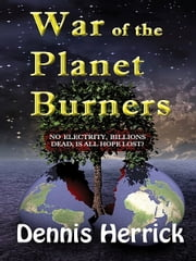War of the Planet Burners ebook by Dennis Herrick