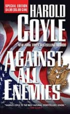 Against All Enemies ebook by Harold Coyle