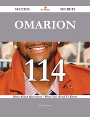 Omarion 114 Success Secrets - 114 Most Asked Questions On Omarion - What You Need To Know ebook by Kathryn Farmer