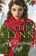 A Christmas Gift ebook by Katie Flynn