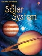 The Solar System: For tablet devices ebook by Emily Bone, Terry Pastor